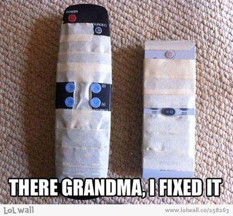 There Grandma, I Fixed it